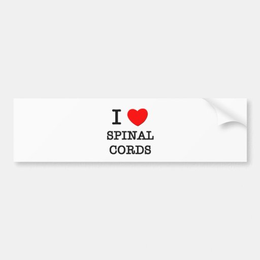 I Love Spinal Cords Car Bumper Sticker