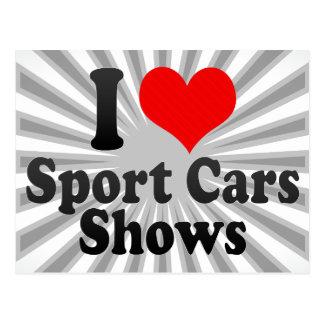 I love Sport Cars Shows Postcard