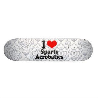 I love Sports Acrobatics Skateboards