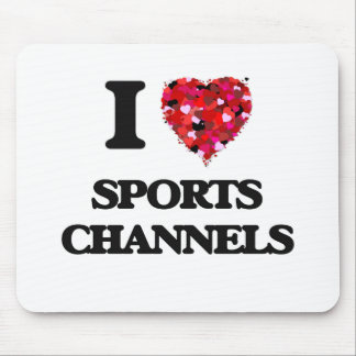 I love Sports Channels Mouse Pad