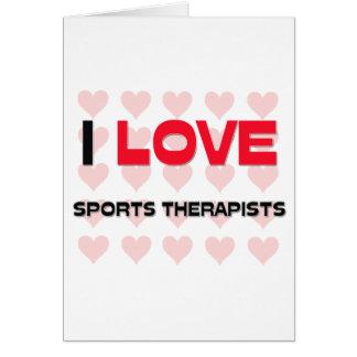 I LOVE SPORTS THERAPISTS GREETING CARD