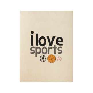 I love Sports Wooden Poster Wood Poster
