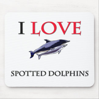 I Love Spotted Dolphins Mouse Mat