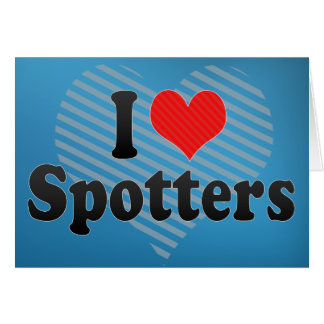 I Love Spotters Greeting Card