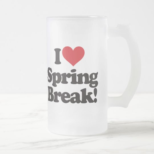 I Love Spring Break! Frosted Glass Beer Mug