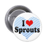 I Love Sprouts Pinback Buttons