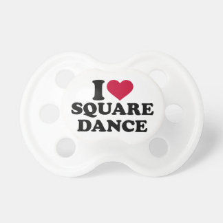 I love square dance pacifier
