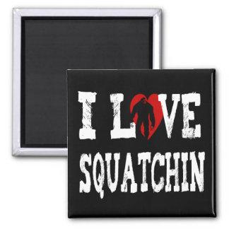 I *LOVE* Squatchin' !! 2 Inch Square Magnet