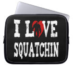 I *LOVE* Squatchin' !! Laptop Sleeves