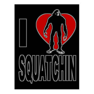 I Love Squatchin! Postcards