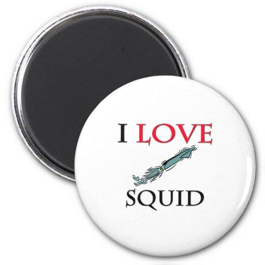 I Love Squid Magnet