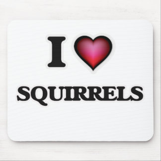 I Love Squirrels Mouse Pad
