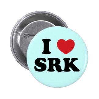I love SRK Pinback Button