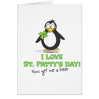 I Love St Patty's Day Now Give Me a Beer Greeting Cards