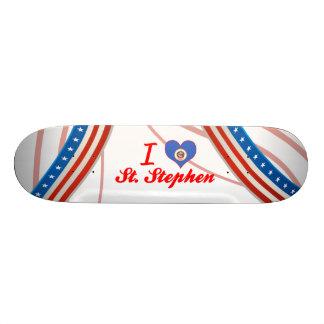 I Love St. Stephen, Minnesota Skate Board
