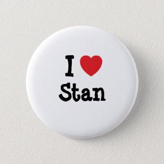 I love Stan heart custom personalized Button