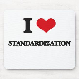 I love Standardization Mouse Pad