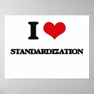 I love Standardization Poster