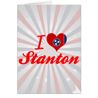 I Love Stanton, Tennessee Greeting Cards