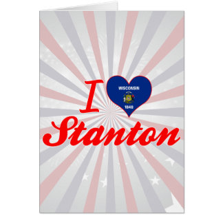 I Love Stanton, Wisconsin Greeting Cards