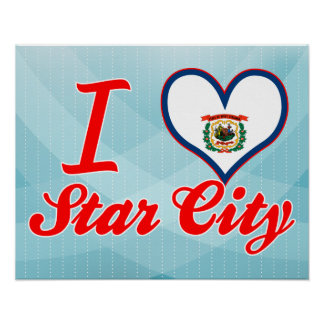 I Love Star City, West Virginia Poster