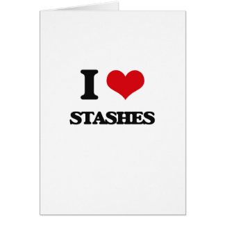 I love Stashes Greeting Card
