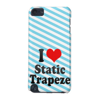 I love Static Trapeze iPod Touch 5G Cover