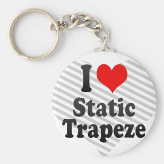 I love Static Trapeze Keychains