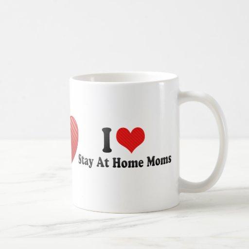 I Love Stay At Home Moms Coffee Mug