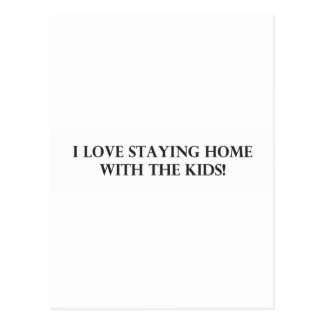 I Love Staying Home With The Kids.pdf Postcard