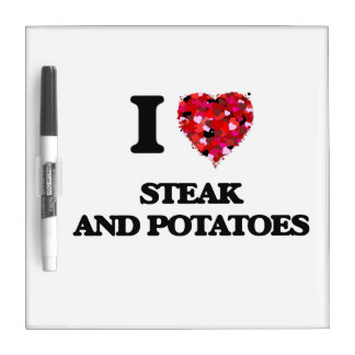 I love Steak And Potatoes Dry-Erase Boards