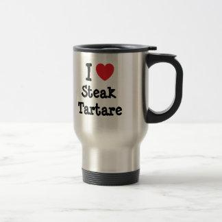 I love Steak Tartare heart T-Shirt Travel Mug