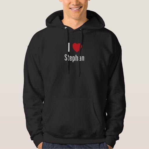 I love Stephan Hooded Sweatshirt