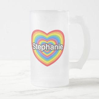 I love Stephanie. I love you Stephanie. Heart 16 Oz Frosted Glass Beer Mug