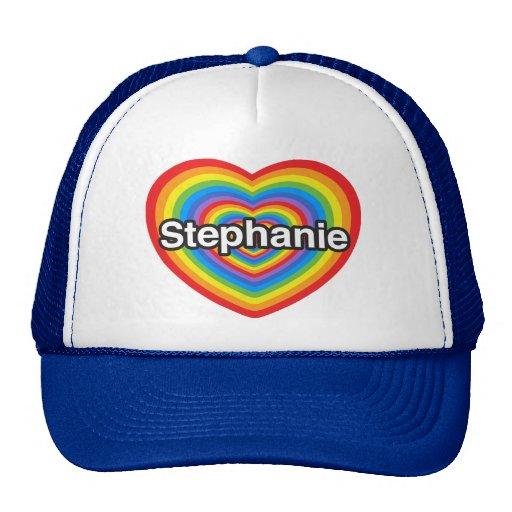I love Stephanie. I love you Stephanie. Heart Hats