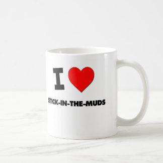 I love Stick-In-The-Muds Mugs