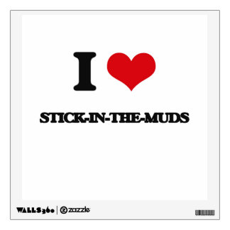 I love Stick-In-The-Muds Wall Graphics