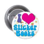 I love Sticker books! 2 Inch Round Button