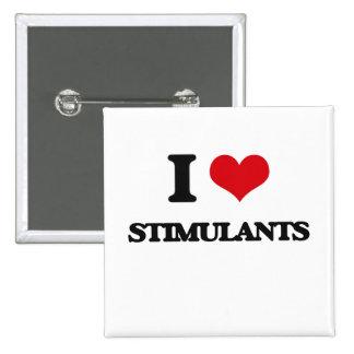 I love Stimulants 2 Inch Square Button