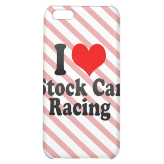 I love Stock Car Racing Cover For iPhone 5C