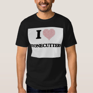 I love Stonecutters (Heart made from words) T Shirts