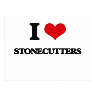 I love Stonecutters Postcard