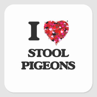 I love Stool Pigeons Square Sticker