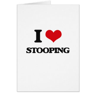 I love Stooping Greeting Card