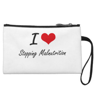 I Love Stopping Malnutrition Wristlet Clutches