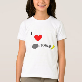 I love Storms T-Shirt