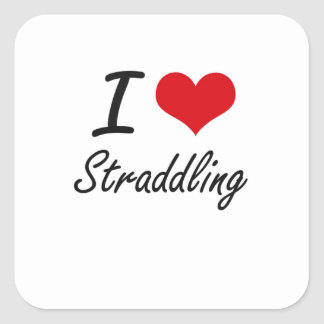 I love Straddling Square Sticker