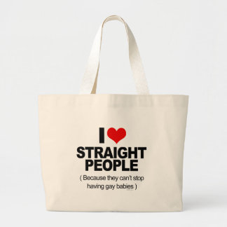 I love Straight People because they can't stop hav Canvas Bags