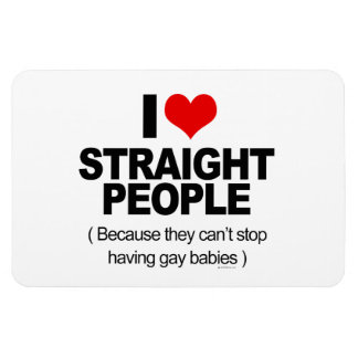 I love Straight People because they can't stop hav Rectangular Photo Magnet