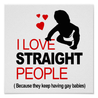 I Love Straight People Print